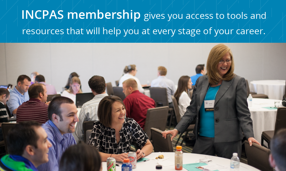 INCPAS membership gives you access to tools and resources that will help you at every stage of your career.